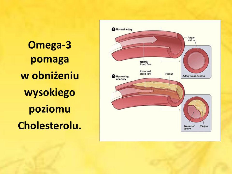 Omega-3 pomaga w obniżeniu wysokiego poziomu Cholesterolu.