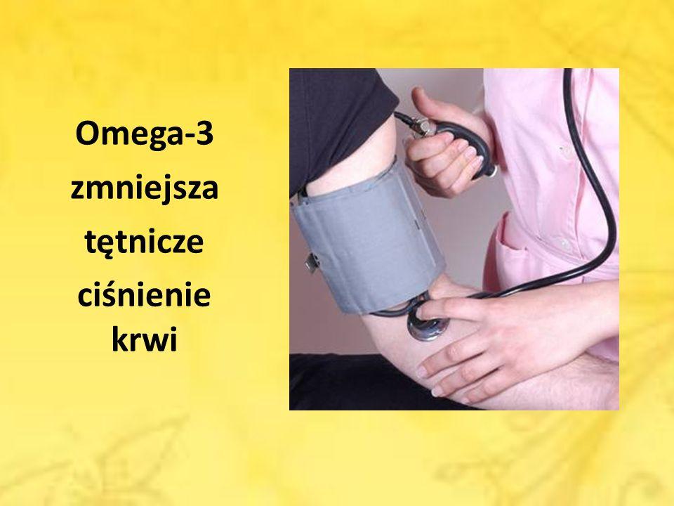 Omega-3 zmniejsza tętnicze ciśnienie krwi