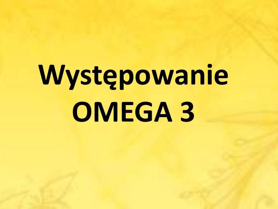 Występowanie OMEGA 3