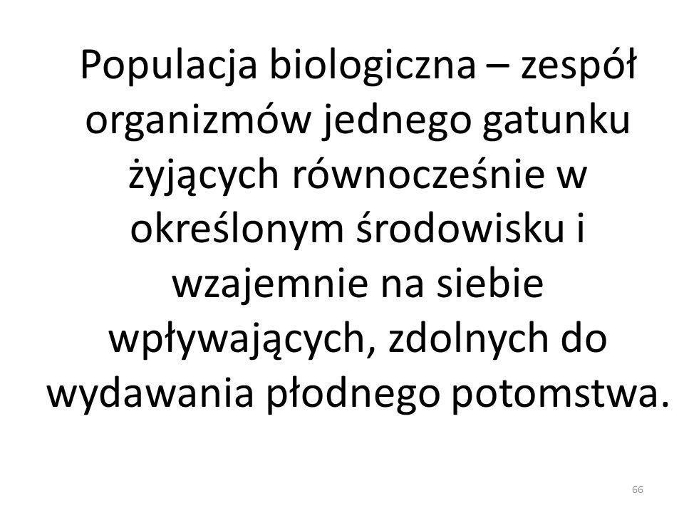Populacja biologiczna – zespół organizmów jednego gatunku żyjących równocześnie w określonym środowisku i wzajemnie na siebie wpływających, zdolnych d