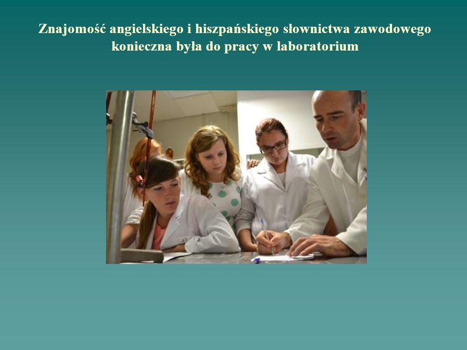 Znajomość angielskiego i hiszpańskiego słownictwa zawodowego konieczna była do pracy w laboratorium
