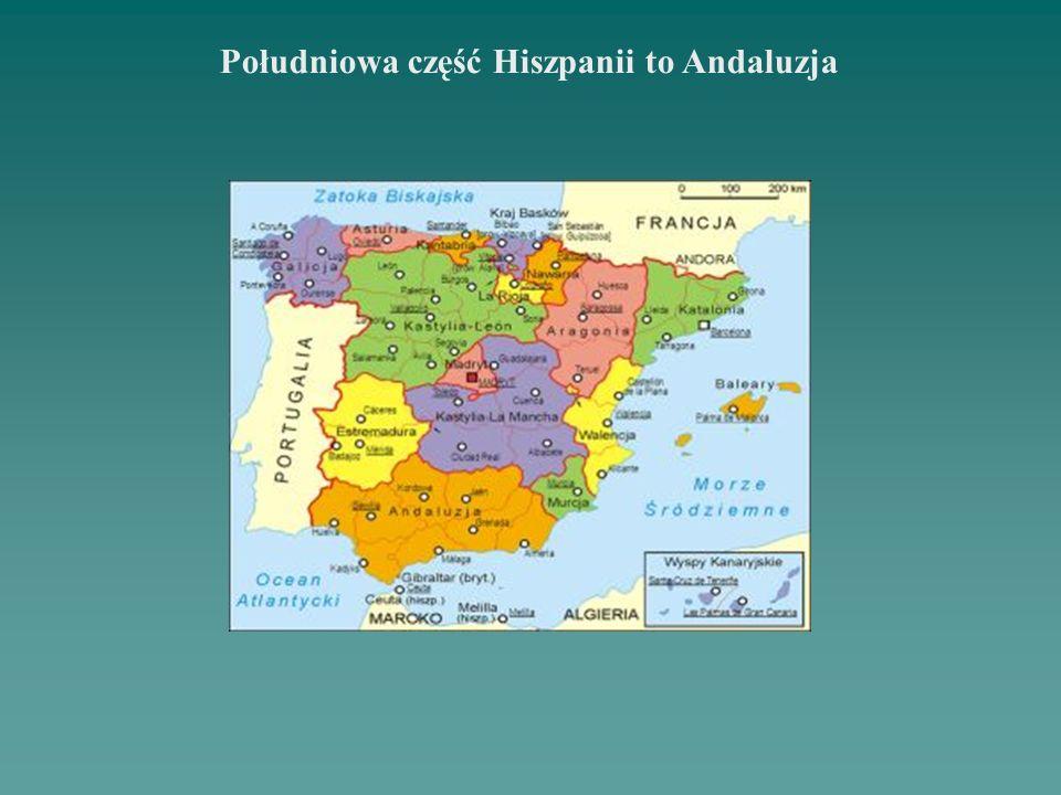 Południowa część Hiszpanii to Andaluzja