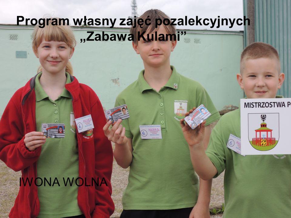 Program własny zajęć pozalekcyjnych Zabawa Kulami IWONA WOLNA