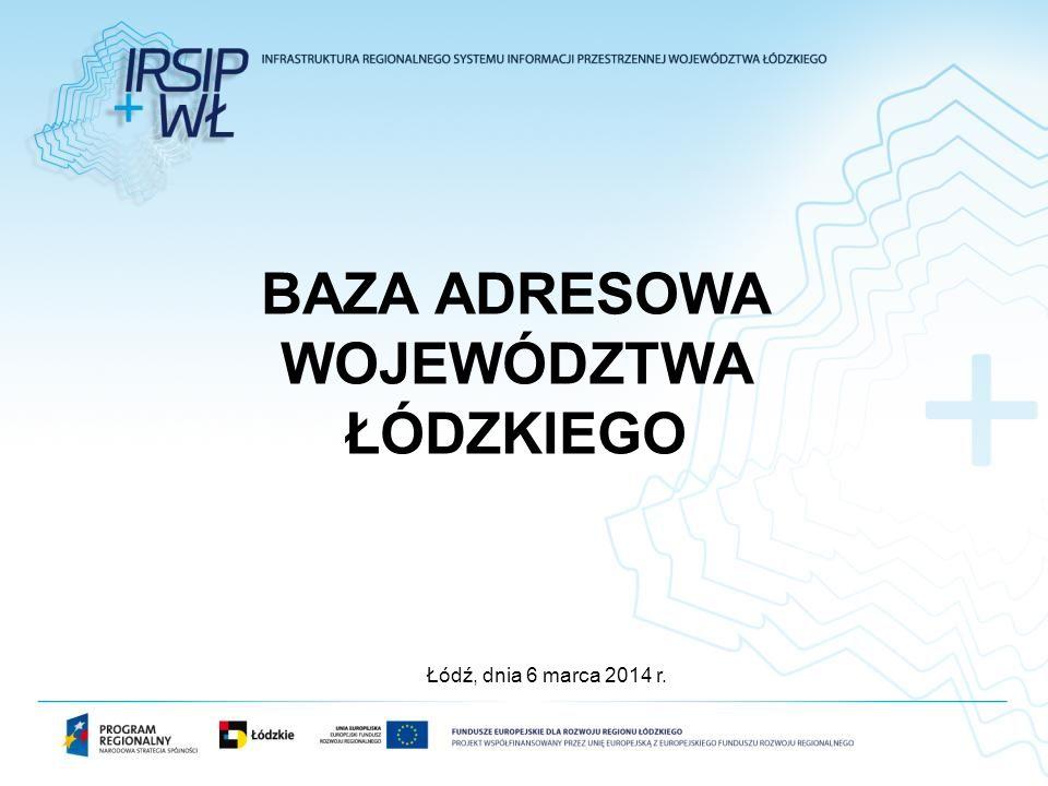 BAZA ADRESOWA WOJEWÓDZTWA ŁÓDZKIEGO Łódź, dnia 6 marca 2014 r.