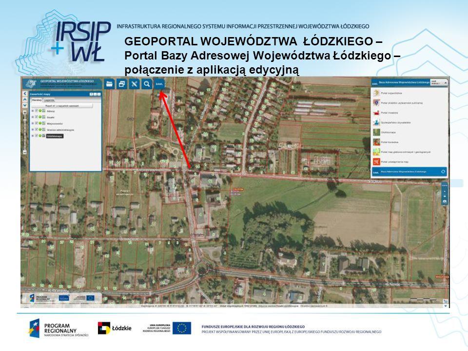 GEOPORTAL WOJEWÓDZTWA ŁÓDZKIEGO – Portal Bazy Adresowej Województwa Łódzkiego – połączenie z aplikacją edycyjną