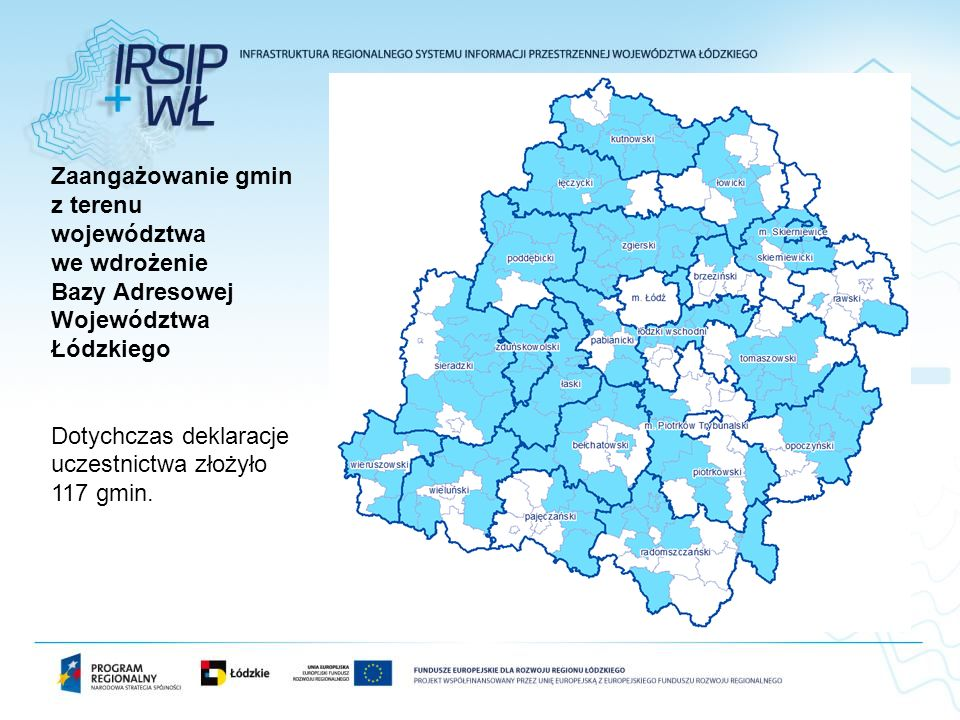 Zaangażowanie gmin z terenu województwa we wdrożenie Bazy Adresowej Województwa Łódzkiego Dotychczas deklaracje uczestnictwa złożyło 117 gmin.