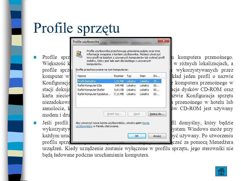 Profile sprzętu Profile sprzętu są szczególnie przydatne w przypadku komputera przenośnego. Większość komputerów przenośnych jest wykorzystywana w róż