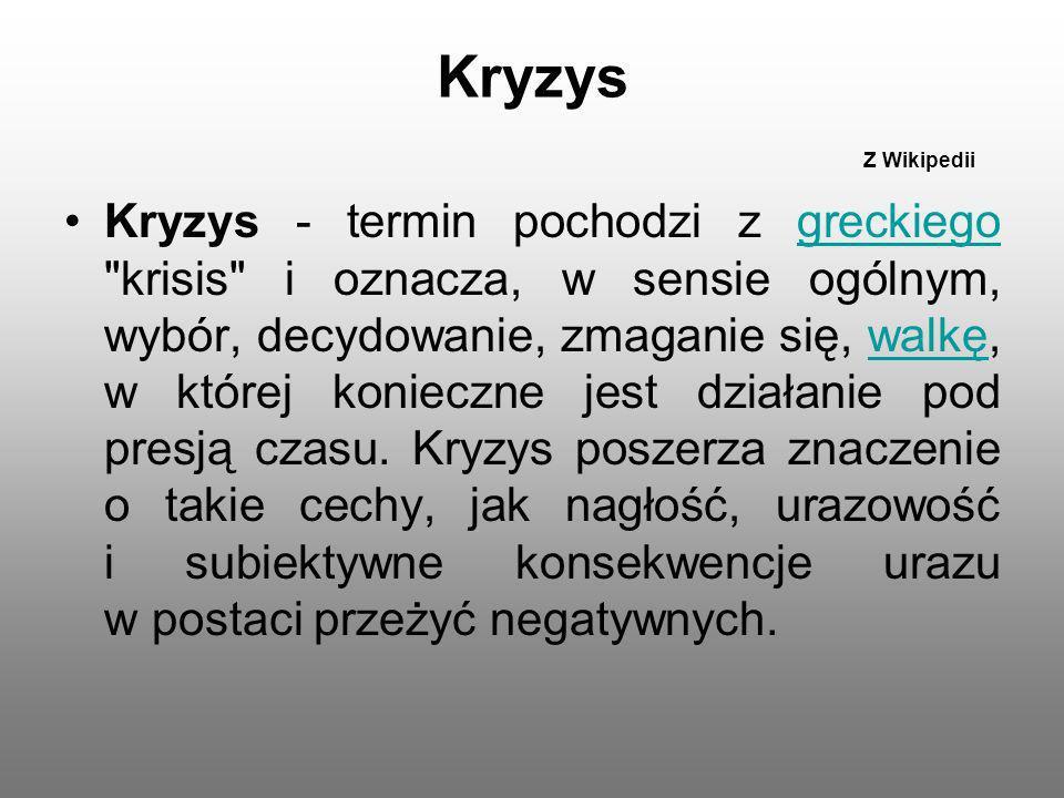 Kryzys Z Wikipedii Kryzys - termin pochodzi z greckiego