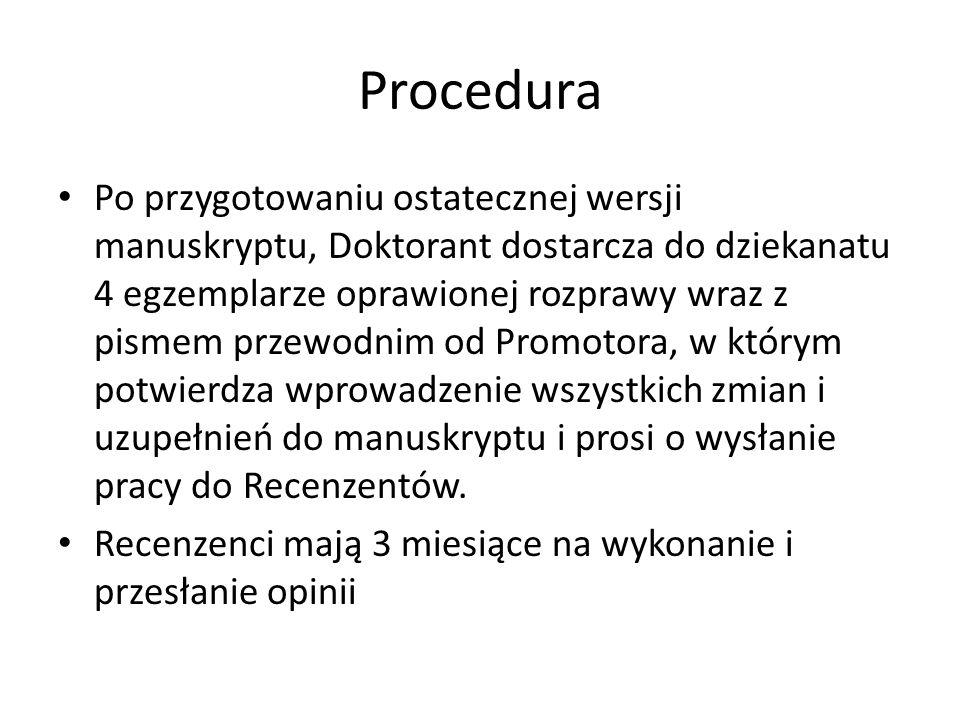 Procedura Po przygotowaniu ostatecznej wersji manuskryptu, Doktorant dostarcza do dziekanatu 4 egzemplarze oprawionej rozprawy wraz z pismem przewodni