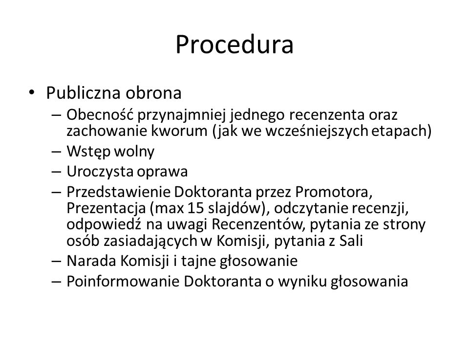 Procedura Publiczna obrona – Obecność przynajmniej jednego recenzenta oraz zachowanie kworum (jak we wcześniejszych etapach) – Wstęp wolny – Uroczysta