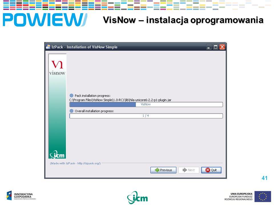 41 VisNow – instalacja oprogramowania VisNow – instalacja oprogramowania