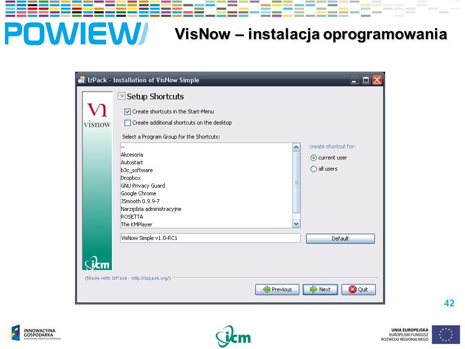 42 VisNow – instalacja oprogramowania VisNow – instalacja oprogramowania