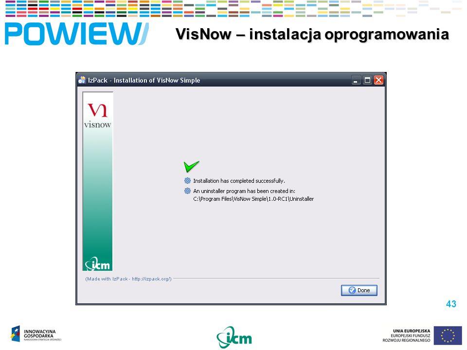 43 VisNow – instalacja oprogramowania VisNow – instalacja oprogramowania