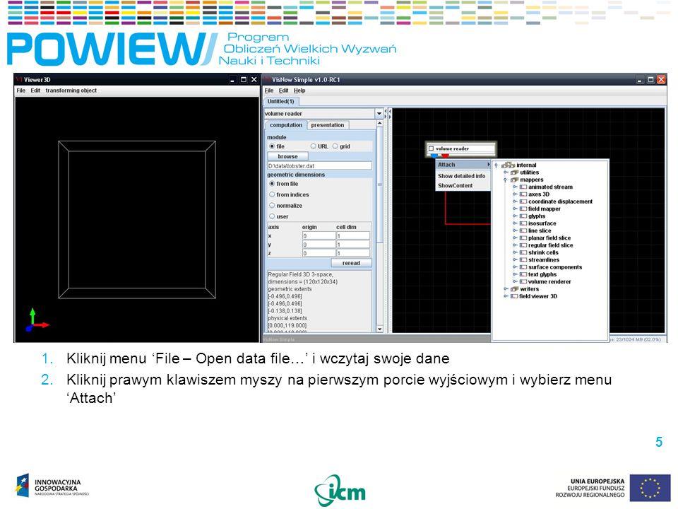 1.Kliknij menu File – Open data file… i wczytaj swoje dane 2.Kliknij prawym klawiszem myszy na pierwszym porcie wyjściowym i wybierz menu Attach 3.Wybierz z dostępnego drzewa moduł, który chcesz podłączyć i kliknij dwukrotnie 4.Voila.