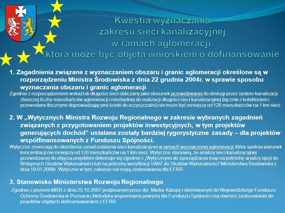 1. Zagadnienia związane z wyznaczaniem obszaru i granic aglomeracji określone są w rozporządzeniu Ministra Środowiska z dnia 22 grudnia 2004r. w spraw