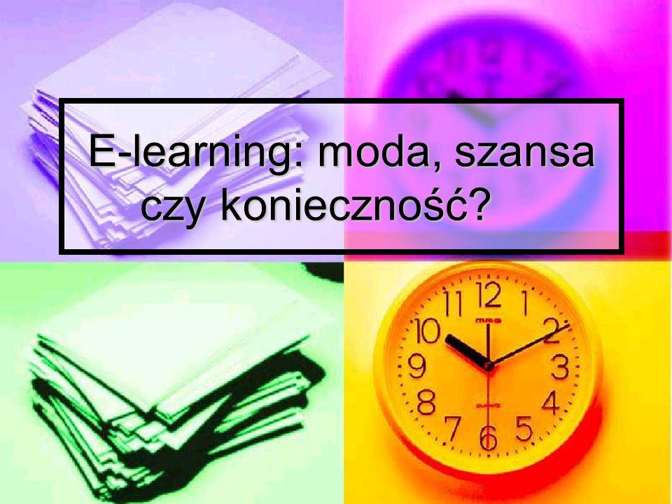 E-learning: moda, szansa czy konieczność?