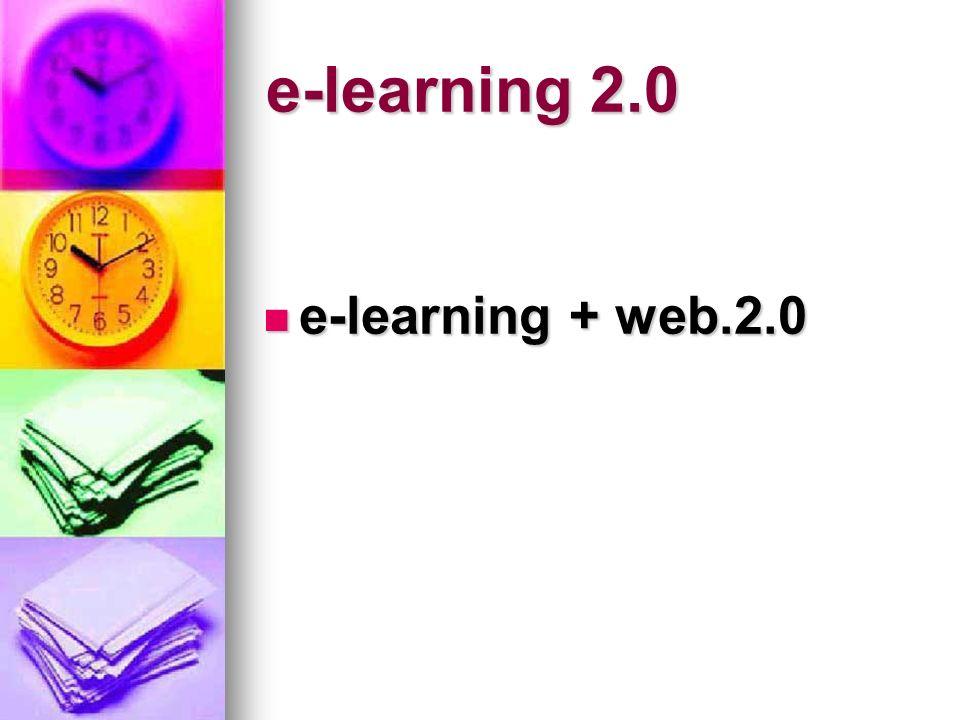 e-learning 2.0 e-learning + web.2.0 e-learning + web.2.0