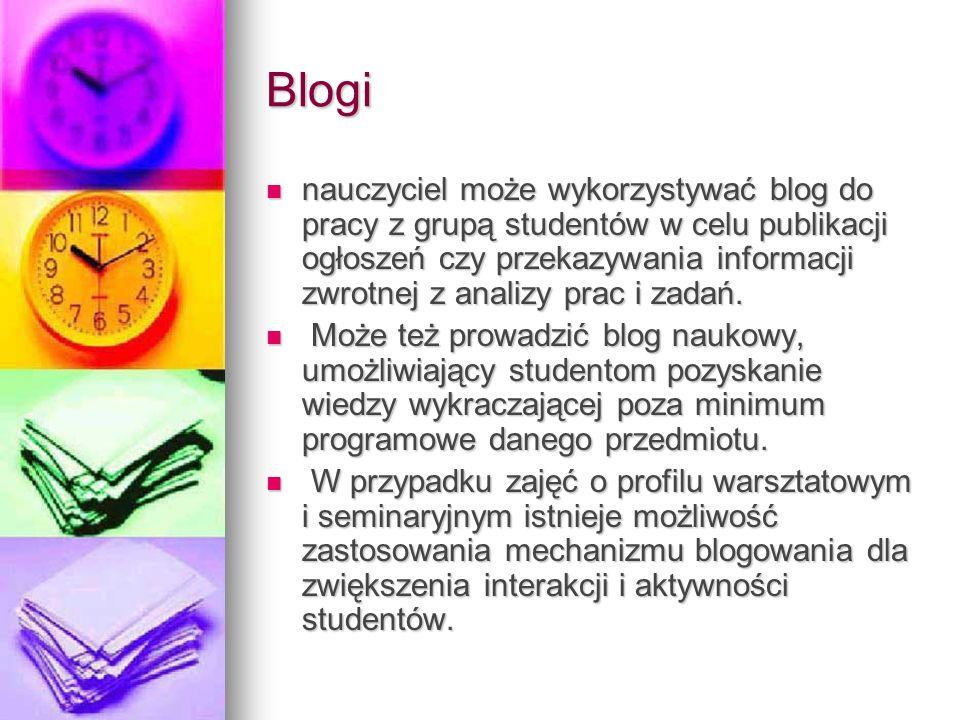 Blogi nauczyciel może wykorzystywać blog do pracy z grupą studentów w celu publikacji ogłoszeń czy przekazywania informacji zwrotnej z analizy prac i