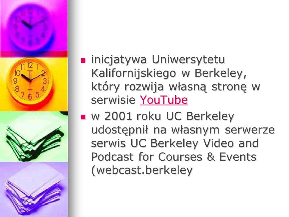 inicjatywa Uniwersytetu Kalifornijskiego w Berkeley, który rozwija własną stronę w serwisie YouTube inicjatywa Uniwersytetu Kalifornijskiego w Berkele
