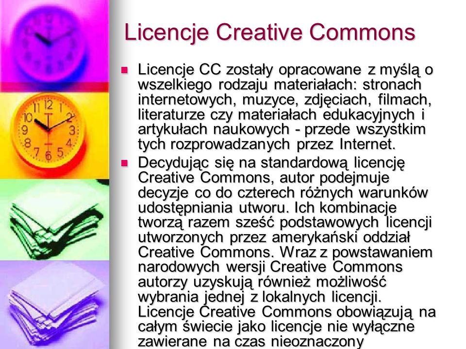 Licencje Creative Commons Licencje CC zostały opracowane z myślą o wszelkiego rodzaju materiałach: stronach internetowych, muzyce, zdjęciach, filmach,