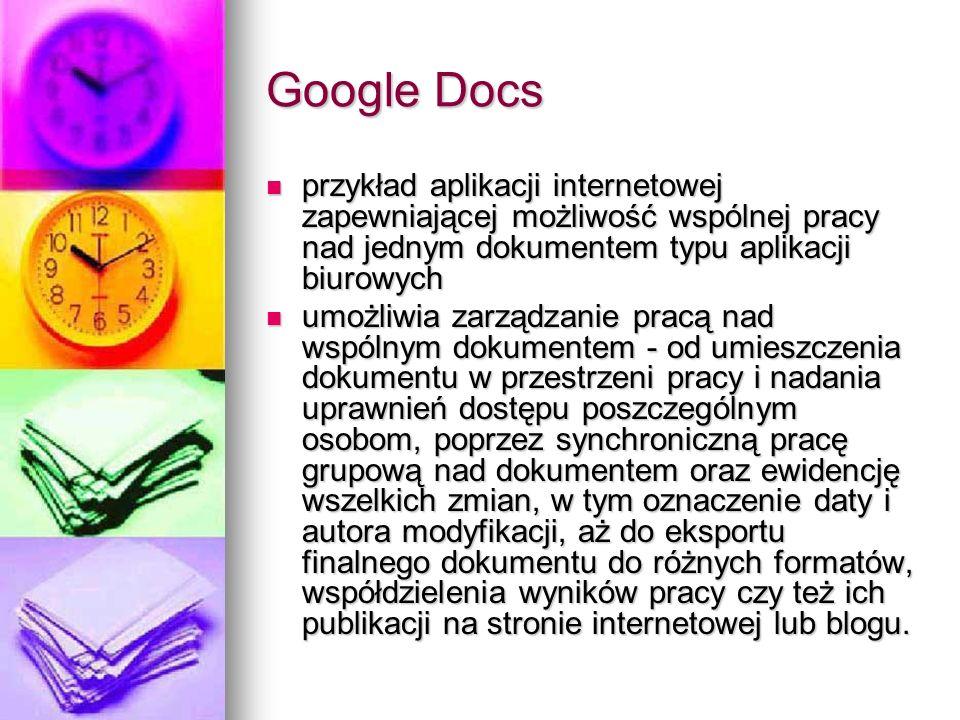 Google Docs przykład aplikacji internetowej zapewniającej możliwość wspólnej pracy nad jednym dokumentem typu aplikacji biurowych przykład aplikacji i
