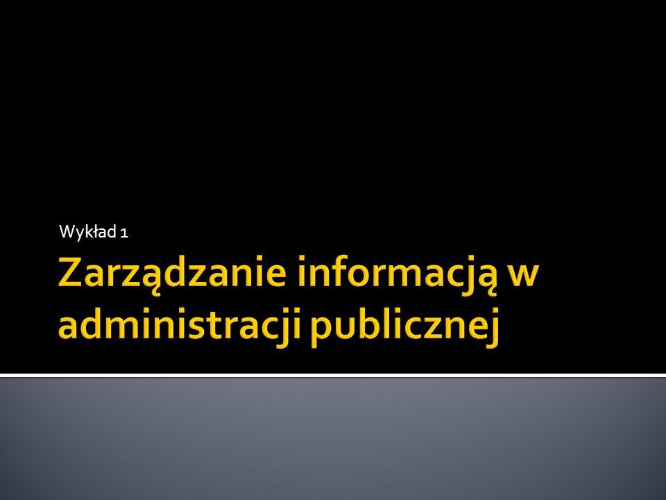 Informacja – element systemu informacyjnego administracji publicznej system informacyjny to wielopoziomowa struktura, pozwalająca użytkownikowi tego systemu na transformowanie określonych informacji, wejścia na pożądane informacje, wyjścia za pomocą odpowiednich procedur i modeli.