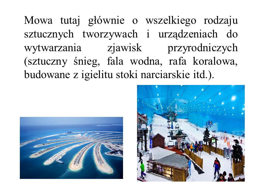 Mowa tutaj głównie o wszelkiego rodzaju sztucznych tworzywach i urządzeniach do wytwarzania zjawisk przyrodniczych (sztuczny śnieg, fala wodna, rafa k