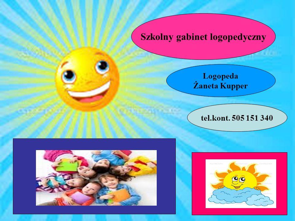 Szkolny gabinet logopedyczny Logopeda Żaneta Kupper tel.kont. 505 151 340
