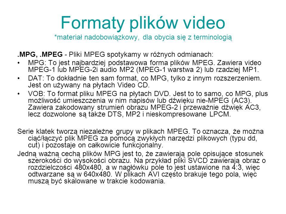 Formaty plików video *materiał nadobowiązkowy, dla obycia się z terminologią.MPG,.MPEG - Pliki MPEG spotykamy w różnych odmianach: MPG: To jest najbar