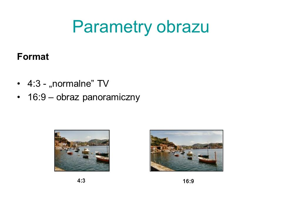 Parametry obrazu Szybkość odtwarzania Ilość ramek na sekundę (frame per second) 15 fps – Internet 25 fps – PAL/SECAM 29,97 fps – NTSC