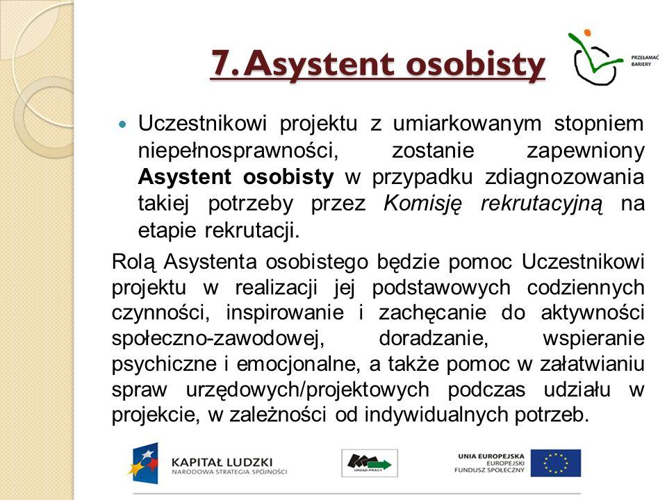 7. Asystent osobisty Uczestnikowi projektu z umiarkowanym stopniem niepełnosprawności, zostanie zapewniony Asystent osobisty w przypadku zdiagnozowani