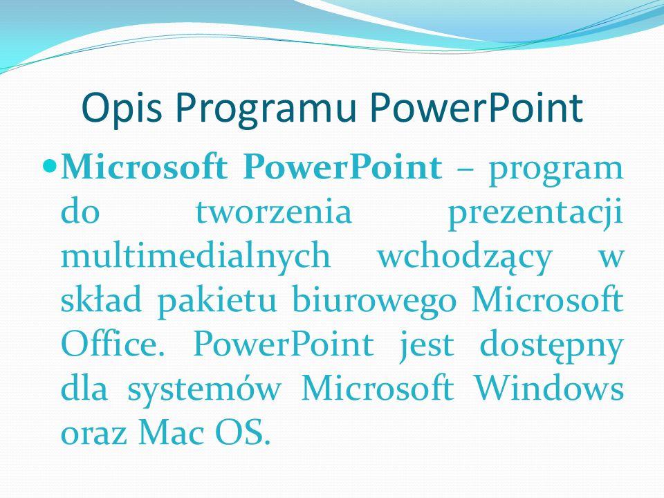 Zastosowanie programu PowerPoint PowerPoint przydaje się zarówno w szkole, na studiach, jak i w pracy zawodowej.