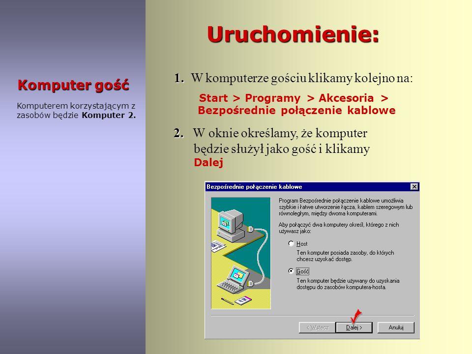 Komputer host Uruchomienie: 3. 3. Klikamy na Start > Programy > Akcesoria > Bezpośrednie połączenie kablowe 4. 4. W oknie określamy, że komputer będzi