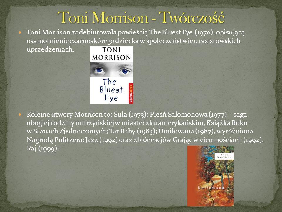 Toni Morrison zadebiutowała powieścią The Bluest Eye (1970), opisującą osamotnienie czarnoskórego dziecka w społeczeństwie o rasistowskich uprzedzenia