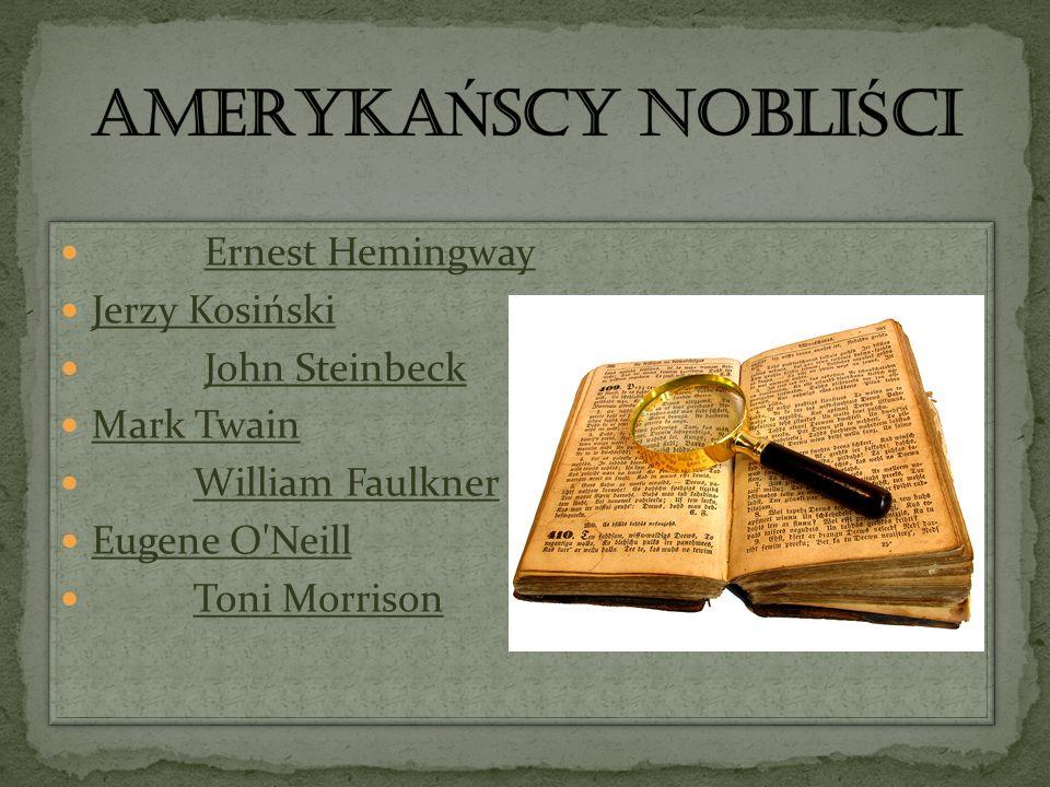 Ernest Hemingway Jerzy Kosiński John Steinbeck Mark Twain William Faulkner Eugene O'Neill Toni Morrison Ernest Hemingway Jerzy Kosiński John Steinbeck