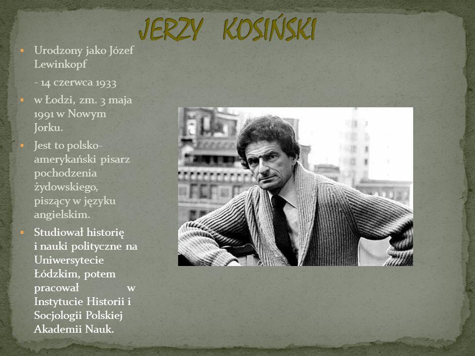 Urodzony jako Józef Lewinkopf - 14 czerwca 1933 w Łodzi, zm. 3 maja 1991 w Nowym Jorku. Jest to polsko- amerykański pisarz pochodzenia żydowskiego, pi