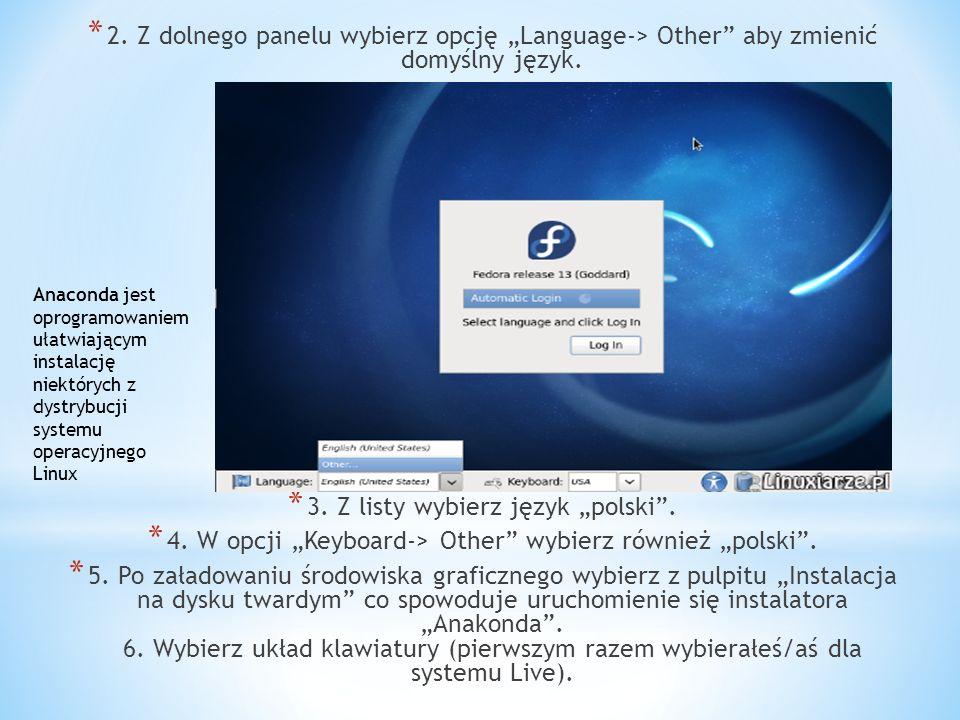 * 7.Jeśli instalujesz Fedorę na komputerze domowym wybierz pierwszą opcję.