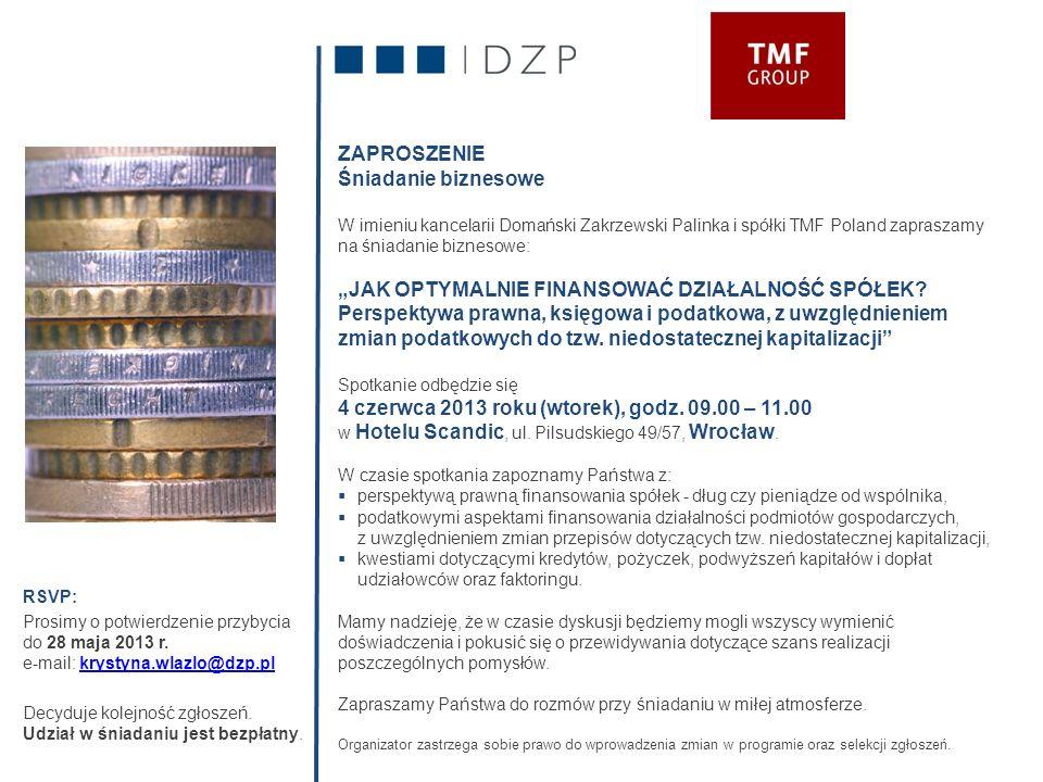 RSVP: Prosimy o potwierdzenie przybycia do 28 maja 2013 r. e-mail: krystyna.wlazlo@dzp.plkrystyna.wlazlo@dzp.pl Decyduje kolejność zgłoszeń. Udział w