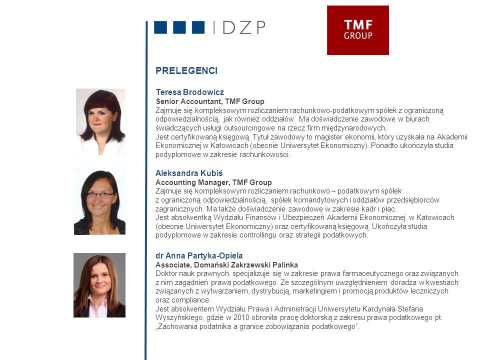 PRELEGENCI Teresa Brodowicz Senior Accountant, TMF Group Zajmuje się kompleksowym rozliczaniem rachunkowo-podatkowym spółek z ograniczoną odpowiedzial