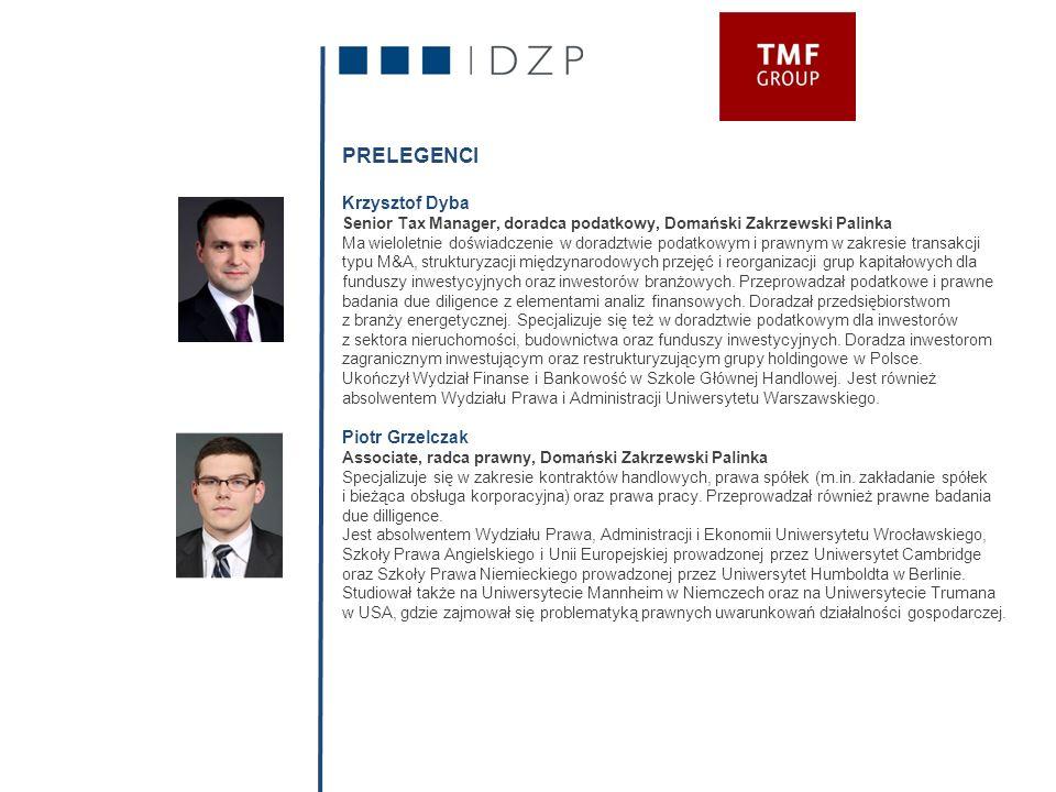 PRELEGENCI Krzysztof Dyba Senior Tax Manager, doradca podatkowy, Domański Zakrzewski Palinka Ma wieloletnie doświadczenie w doradztwie podatkowym i pr