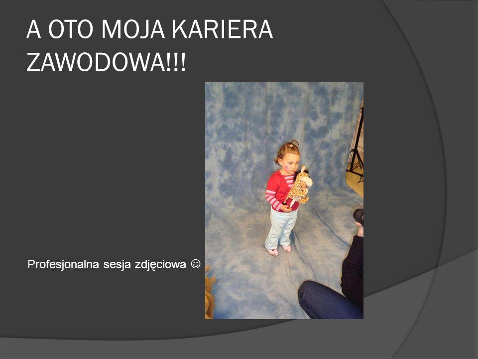 A OTO MOJA KARIERA ZAWODOWA!!! Profesjonalna sesja zdjęciowa