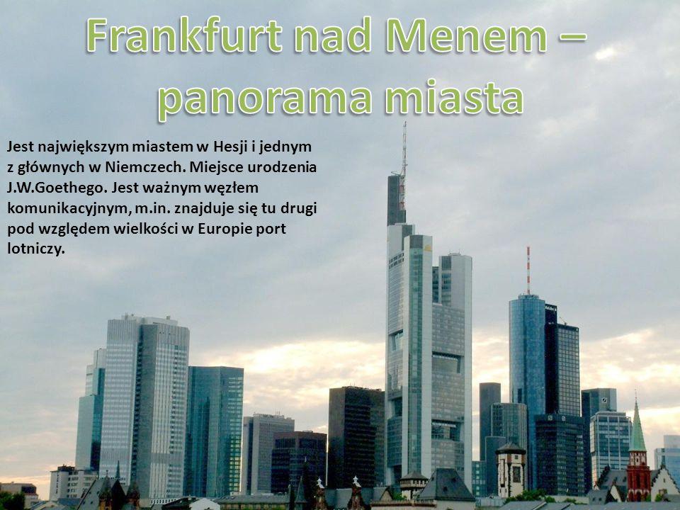 Jest największym miastem w Hesji i jednym z głównych w Niemczech. Miejsce urodzenia J.W.Goethego. Jest ważnym węzłem komunikacyjnym, m.in. znajduje si
