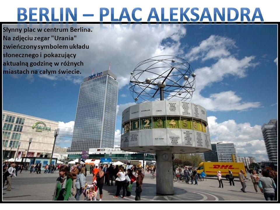 Słynny plac w centrum Berlina. Na zdjęciu zegar