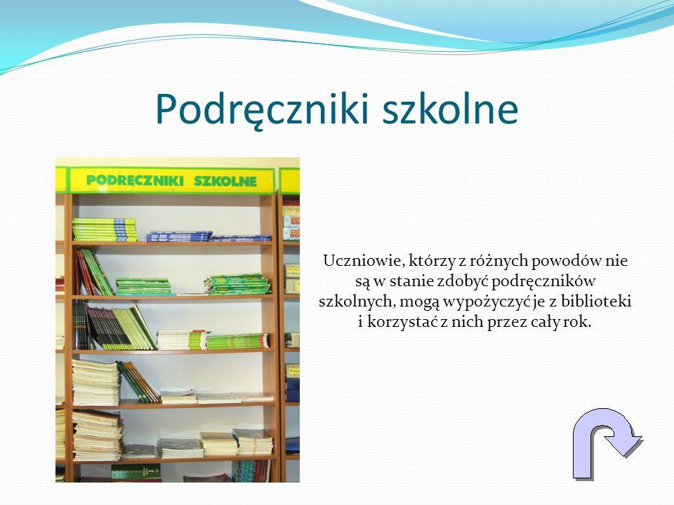 Podręczniki szkolne Uczniowie, którzy z różnych powodów nie są w stanie zdobyć podręczników szkolnych, mogą wypożyczyć je z biblioteki i korzystać z n