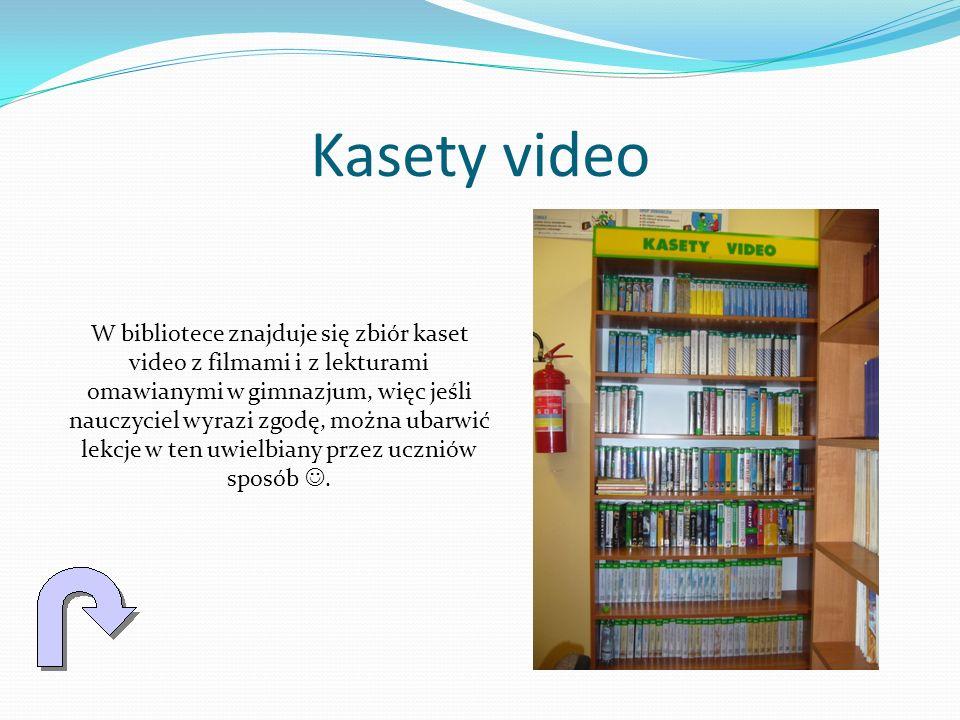 Kasety video W bibliotece znajduje się zbiór kaset video z filmami i z lekturami omawianymi w gimnazjum, więc jeśli nauczyciel wyrazi zgodę, można uba