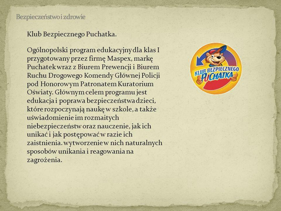 Klub Bezpiecznego Puchatka. Ogólnopolski program edukacyjny dla klas I przygotowany przez firmę Maspex, markę Puchatek wraz z Biurem Prewencji i Biure