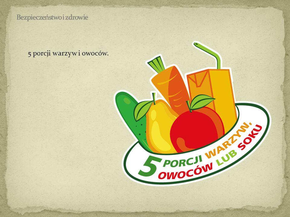 5 porcji warzyw i owoców.