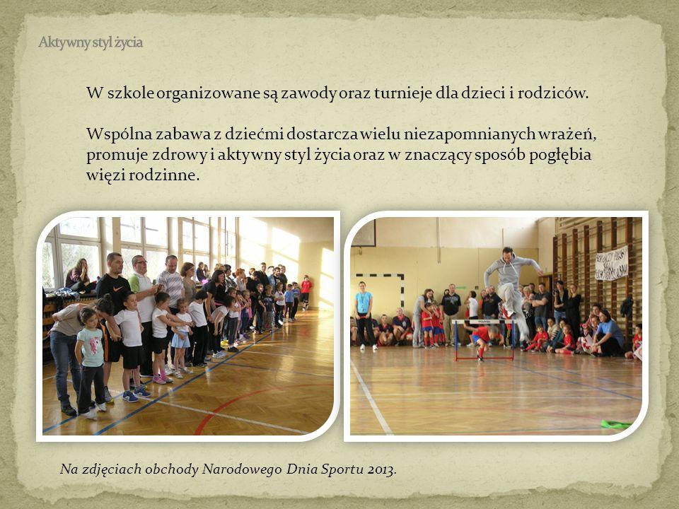 W szkole organizowane są zawody oraz turnieje dla dzieci i rodziców. Wspólna zabawa z dziećmi dostarcza wielu niezapomnianych wrażeń, promuje zdrowy i