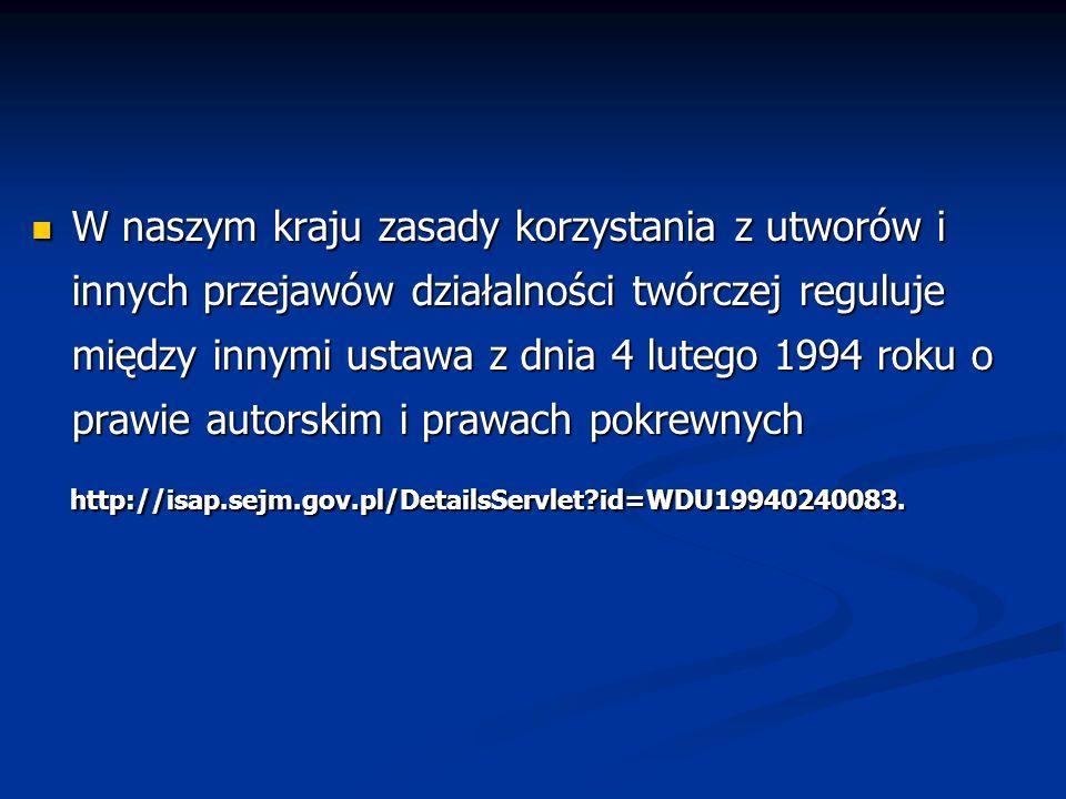 W naszym kraju zasady korzystania z utworów i innych przejawów działalności twórczej reguluje między innymi ustawa z dnia 4 lutego 1994 roku o prawie