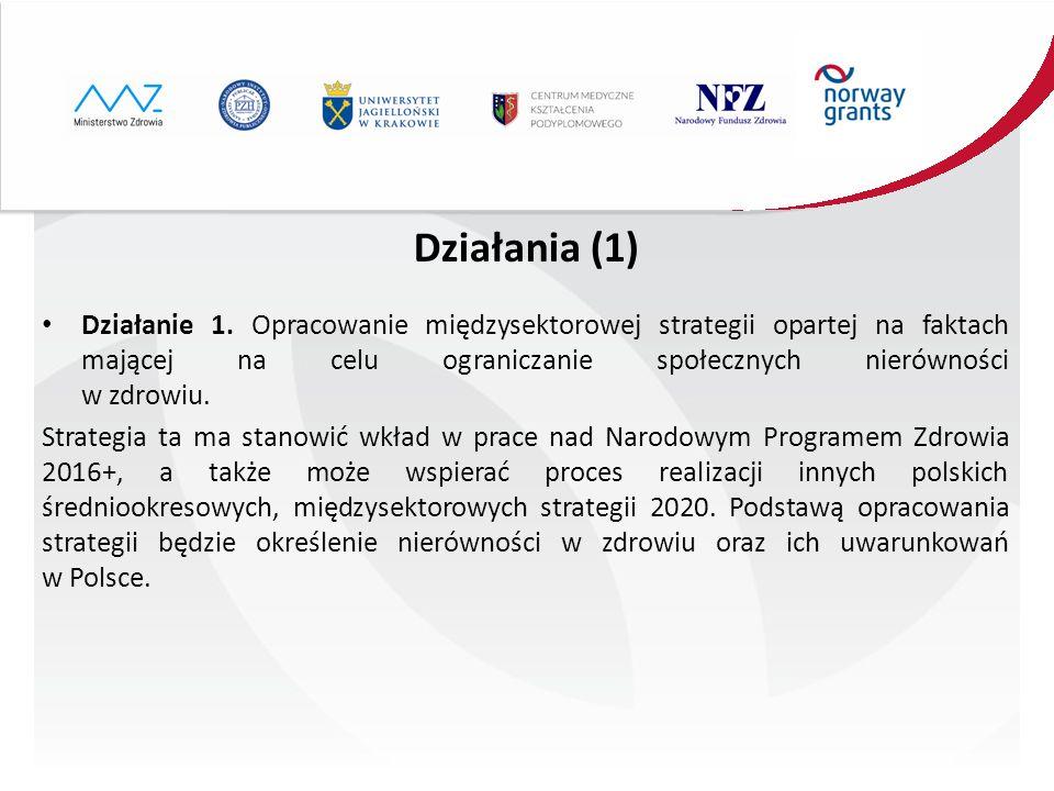 Działania (1) Działanie 1. Opracowanie międzysektorowej strategii opartej na faktach mającej na celu ograniczanie społecznych nierówności w zdrowiu. S